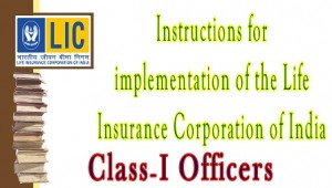 Instructions for implementation of the Life Insurance Corporation of India Class-I Officers
