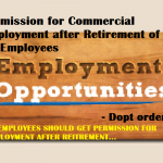 Permission for Commercial Employment after Retirement of CG Employees – Dopt orders
